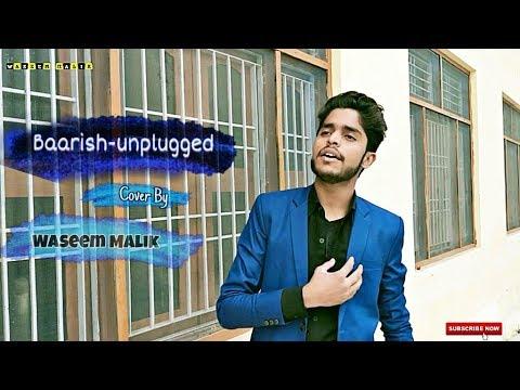 Baarish || Unplugged || Bilal Saeed || Neha Kakkar || Cover By || Waseem Malik