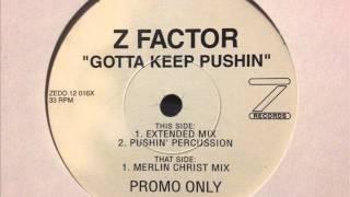 Z Factor - Gotta Keep Pushin' (Extended Mix)