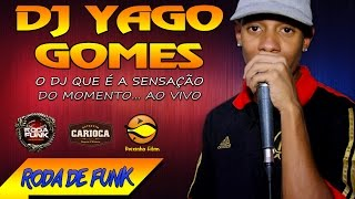 DJ Yago Gomes :: A Nova Sensação do Funk do Rio de Janeiro :: Ao vivo