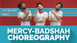 Mercy (Badshah): Choreography | The Timeliners