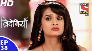 Trideviyaan - त्रिदेवियाँ - Episode 38 - 5th January, 2017