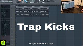 How to Trap Pt 5 Kicks