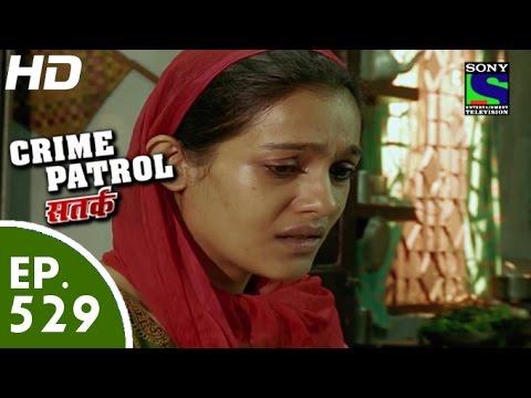 Crime Patrol - क्राइम पेट्रोल सतर्क - Episode 529 - 11th July, 2015