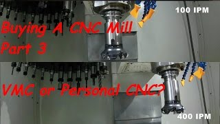 So You Want to Buy a CNC Mill, Part 3 VMC or Personal CNC?