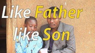 Like Father Like Son - funniest Ugandan Comedy skits.