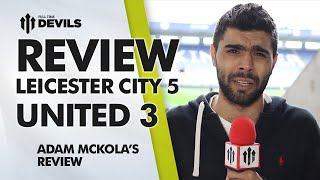 'If I don't laugh, i'll cry' |  Leicester City 5 Manchester United 3 | MATCH REVIEW