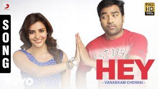Vanakkam Chennai - Hey Song | Anirudh