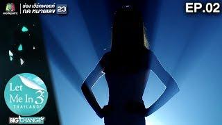 LET ME IN THAILAND SEASON 3 BIG CHANGE   EP.02   26 พ.ย. 60 Full HD