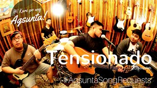 Tensionado | (c) Soapdish | #AgsuntaSongRequests