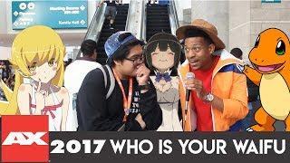 WHO IS YOUR WAIFU ANIME EXPO 2017   Waifu Wednesday (ft. William Haynes?!)