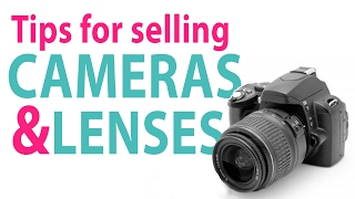 Tips for Selling Used Cameras & Lenses