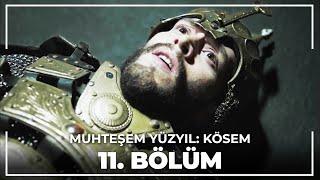 Muhteşem Yüzyıl Kösem 11.Bölüm (HD)