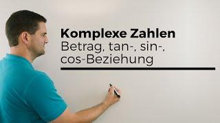 Komplexe Zahlen, Betrag, tan-, sin-, cos-Beziehungen   Mathe by Daniel Jung