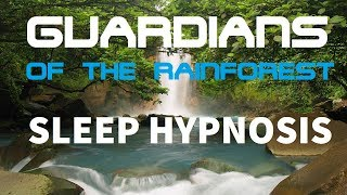 """Guided Meditation for Deep Sleep """"Guardians of The Rainforest"""" A Mind Hypnosis for Sleeping"""
