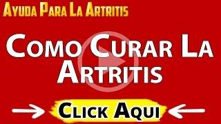 CURA DE LA ARTRITIS - COMO CURAR LA ARTRITIS - COMO SE CURA LA ARTRITIS