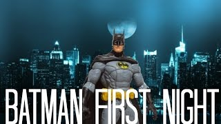 Batman First Night part 2