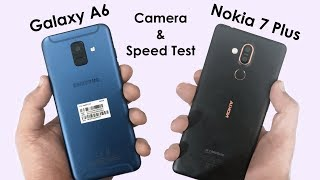 Samsung Galaxy A6 2018 Vs Nokia 7 Plus Camera & Speed Test!