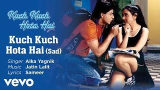 Sad -Official Audio Song | Kuch Kuch Hota Hai | Alka Yagnik | Jatin Lalit
