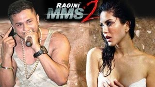 Yo Yo Honey Singh & Sunny Leone's UNCENSORED Ragini MMS 2 video