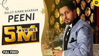 Peeni | Baljit Singh Gharuan | Full Official Song 2015 | Yaar Anmulle Records