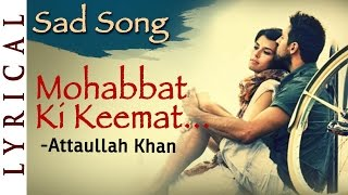 Mohabbat Ki Keemat Sad Song by Attaullah Khan | Pakistani Songs - Dard Bhare Geet | Musical Maestros