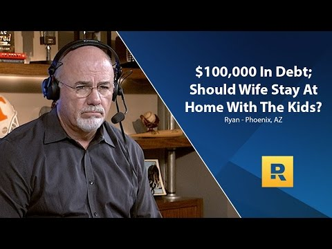 $100,000 In Debt, Should My Wife Stay At Home With The Kids?