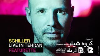 SCHILLER LIVE IN TEHRAN – Featurette
