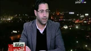 صالة التحرير - محمد نبوي:لايجوز توقيع اتفاقية ألا من رئيس الجمهورية والحكومة خارج الموضوع
