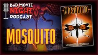 Mosquito (1995) - Bad Movie Night Podcast