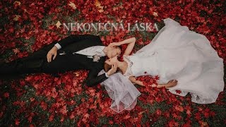 NEKONEČNÁ LÁSKA  [ Svadobný klip ] 29.10.2016