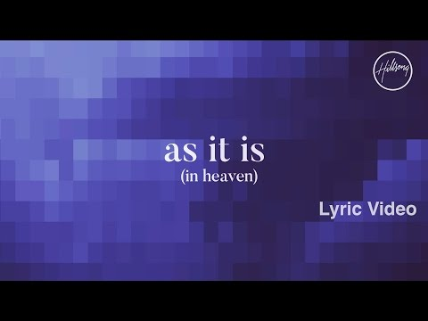 As It Is (In Heaven) Lyric Video - Hillsong Worship