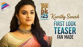 Keerthy Suresh #PSPK25 First Look Motion Teaser | #HBDKeerthySuresh | Agnathavasi Movie | Fan Made
