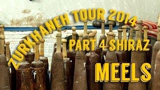 Indian Clubs | ZURKHANEH in SHIRAZ | Part 4 | Meels