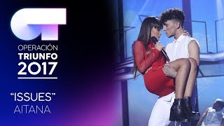 """Issues"" - Aitana   Gala 3   OT 2017"