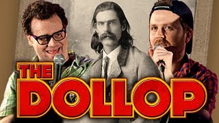 CLIMAX JIM! A Wild West Escape Artist: The Dollop with Dave Anthony & Gareth Reynolds