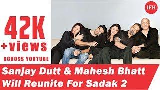 Sanjay Dutt and Mahesh Bhatt Might Reunite For Sadak 2 |Indian Film History