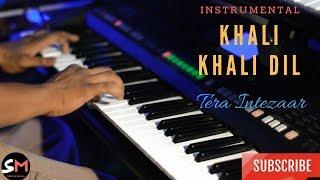 Khali Khali Dil Piano Cover | Tera Intezaar  Instrumental | Armaan Malik | Sunny Leone | Arbaaz Khan