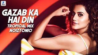 Gazab Ka Hai Din (Tropical Remix) | DIL JUUNGLEE | NOIZTONIC | Full Video