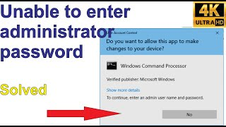 """""""To continue, type an administrator password, then click ..."""" Yes button greyed out - Solved"""