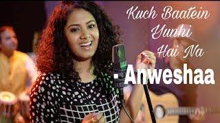 Anweshaa - Kuch Baatein Yunhi Hai Na [ official video ] | Ajay Singha | Shellee | Lafz Unkahe
