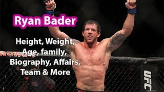 Ryan Bader Height, Weight, Age, Measurements, Wife, Salary, Net Worth & Facts