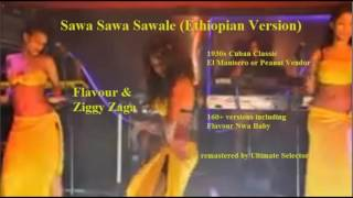 Sawa Sawa Sawale - Flavour & Ziggy Zaga Ethiopian Version remastered by Ultimate Selector