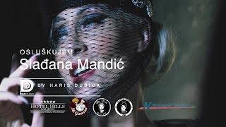 Slađana Mandić - Osluškujem (Official video 2017)