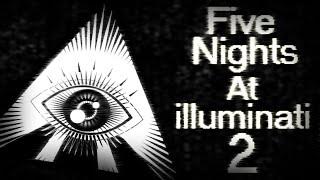Five Nights at illuminati 2