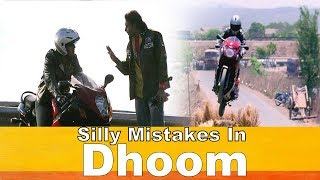 Silly Mistakes In Dhoom