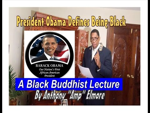 President Obama Defines Being Black a Black Buddhist Lecture By Amp Elmore