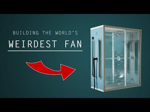 Building the World s Weirdest Fan