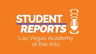 Student Report: Las Vegas Academy of the Arts