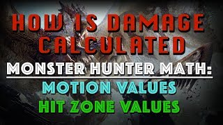 How is damage calculated in MHW? Monster Hunter Math: Motion Values and Hitzone Values