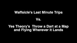Waffsicle Last Minute Trips Vs. Yes Theory's Throw A Dart